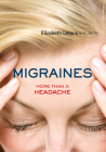 Migraines: More Than a Headache (Your Health #5) Cover Image