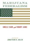 Marijuana Federalism: Uncle Sam and Mary Jane Cover Image