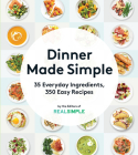Dinner Made Simple: 35 Everyday Ingredients, 350 Easy Recipes Cover Image