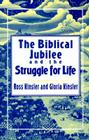The Biblical Jubilee and the Struggle for Life: An Invitation to Personal Ecclesial and Social Transformation Cover Image