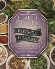 The Hearth Witch's Kitchen Herbal: Culinary Herbs for Magic, Beauty, and Health Cover Image