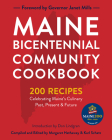 Maine Bicentennial Community Cookbook: 200 Recipes Celebrating Maine's Culinary Past, Present, and Future Cover Image