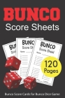 Bunco Score Sheets: 120 Bunco Score Cards for Bunco Dice Game Lovers Party Supplies Game kit Score Pads v1 Cover Image