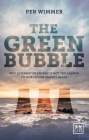 The Green Bubble: Our Future Energy Needs and Why Alternative Energy Is Not the Answer Cover Image