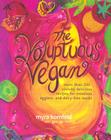 The Voluptuous Vegan: More Than 200 Sinfully Delicious Recipes for Meatless, Eggless, and Dairy-Free Meals Cover Image