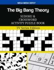 The Big Bang Theory Sudoku and Crossword Activity Puzzle Book: TV Series Edition Cover Image