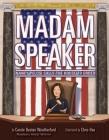 Madam Speaker: Nancy Pelosi Calls the House to Order Cover Image