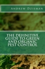 The Definitive Guide To Green and Organic Pest Control Cover Image