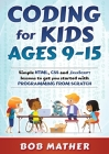 Coding for Kids Ages 9-15: Simple HTML, CSS and JavaScript lessons to get you started with Programming from Scratch Cover Image