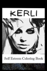 Self Esteem Coloring Book: Kerli Inspired Illustrations Cover Image