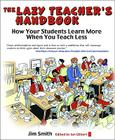 The Lazy Teacher's Handbook: How Your Students Learn More When You Teach Less Cover Image