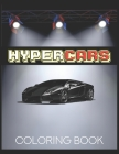 Hypercars - Coloring Book: Luxury Cars Activity Book For Kids Ages 4-8 and 4-12 Cover Image