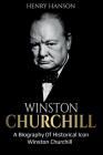 Winston Churchill: A Biography of Historical Icon Winston Churchill Cover Image