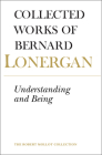 Understanding and Being: The Halifax Lectures on Insight, Volume 5 (Collected Works of Bernard Lonergan #5) Cover Image
