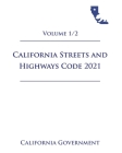 California Streets and Highways Code [SHC] 2021 Volume 1/2 Cover Image