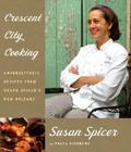 Crescent City Cooking: Unforgettable Recipes from Susan Spicer's New Orleans Cover Image