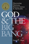God and the Big Bang (1st Edition): Discovering Harmony Between Science & Spirituality Cover Image