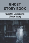 Ghost Story Book: Quietly-Unnerving Ghost Story: Horor Ghost Story Cover Image