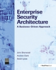 Enterprise Security Architecture: A Business-Driven Approach Cover Image