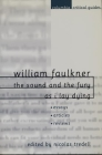 William Faulkner: The Sound and the Fury and as I Lay Dying: Essays, Articles, Reviews (Columbia Critical Guides) Cover Image