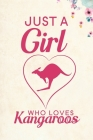 Just A Girl Who Loves Kangaroos: Blank Lined Journal Notebook, 6