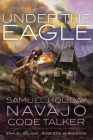 Under the Eagle: Samuel Holiday, Navajo Code Talker Cover Image