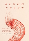 Blood Feast: The Complete Short Stories of Malika Moustadraf Cover Image