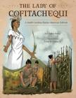 The Lady of Cofitachequi: A South Carolina Native American Folktale (Young Palmetto Books) Cover Image