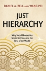 Just Hierarchy: Why Social Hierarchies Matter in China and the Rest of the World Cover Image