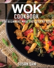 Wok Cookbook: Book 2, for Beginners Made Easy Step by Step Cover Image