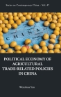 Political Economy of Agricultural Trade-Related Policies in China (Contemporary China #47) Cover Image
