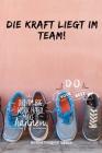Die Kraft Liegt Im Team! Do Your Best: A5 Notizbuch KALENDER Sport - Motivation - Buch - Laufen - Mentaltraining -Glücklich - Geschenkidee - Leistungs Cover Image