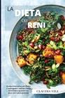 LA DIETA DEI RENI (renal diet): Mangia sano senza sacrificare il buon gusto: realizza ricette succulente e gustose con poco sale e poco potassio Cover Image
