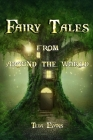 Fairy Tales: From Around the World (Fairy Tale Book, Bedtime Stories for Kids ages 6-12) Cover Image