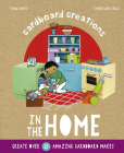 In the Home: Create over 15 Amazing Cardboard Makes (Cardboard Creations) Cover Image