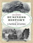 An Illustrated Business History of the United States Cover Image