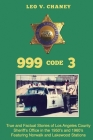 999 code 3: True and Factual Stories of Los Angeles County Sheriff's Office in the 1950's and 1960's Featuring Norwalk and Lakewoo Cover Image