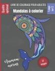 Livre de coloriage pour adultes - Mandalas à colorier Animaux marins: Magnifiques Mandalas pour les passionnés Livre de Coloriage Adultes et enfants A Cover Image