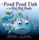 The Pout-Pout Fish in the Big-Big Dark (A Pout-Pout Fish Adventure #2) Cover Image