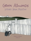 Green Almonds: Letters from Palestine Cover Image
