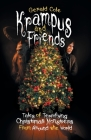 Krampus and Friends: Tales of Terrifying Christmas Monsters From Around the World Cover Image