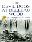 The Devil Dogs at Belleau Wood: U.S. Marines in World War I Cover Image