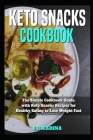 Keto Snacks Cookbook: Thе Simple Cookbook Guide, with Keto Snacks Rесiреѕ for Healthy Eating to Lose Wei Cover Image