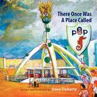 There Once Was a Place Called P.O.P. Cover Image