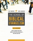 School of Biblical Evangelism: 101 Lessons: How to Share Your Faith Simply, Effectively, Biblically... the Way Jesus Did Cover Image
