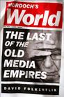 Murdoch's World: The Last of the Old Media Empires Cover Image