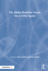 The Media Workflow Puzzle: How It All Fits Together Cover Image