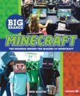 Minecraft: The Business Behind the Makers of Minecraft (Big Brands) Cover Image