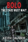 Bolo: The Stars Must Wait Cover Image