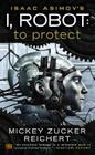 Isacc Asimov's I, Robot: To Protect Cover Image